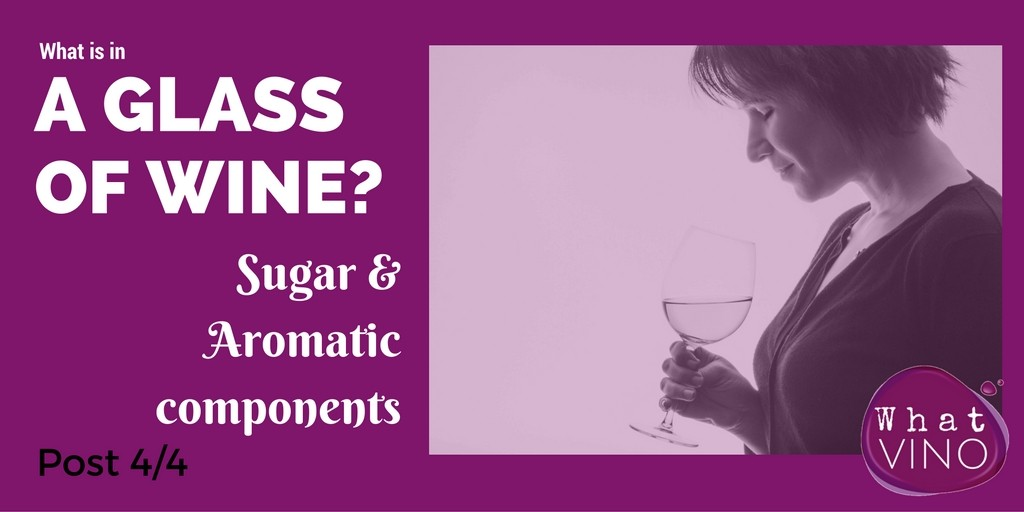 Sugar and aromatic components in What VINO Learning about wine